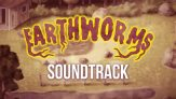 Earthworms – Soundtrack